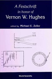 A Festschrift for Vernon Hughes by M.E. Zeuer