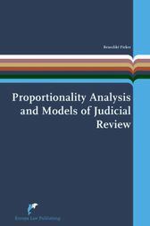 Proportionality Analysis and Models of Judicial Review by Benedikt Pirker