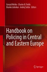 Handbook on Policing in Central and Eastern Europe by Gorazd Meško