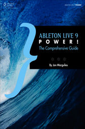 Ableton Live 9 Power! by Jon Margulies