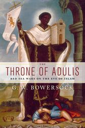 The Throne of Adulis by G.W. Bowersock