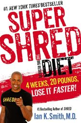 Super Shred: The Big Results Diet by Ian K. Smith