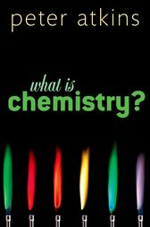 What is Chemistry? by Peter Atkins