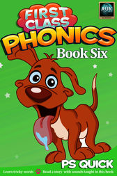 First Class Phonics - Book 6 by P. S. Quick