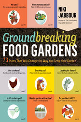 Groundbreaking Food Gardens by Niki Jabbour