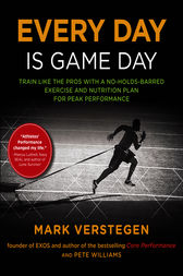 Every Day Is Game Day by Mark Verstegen