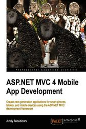 ASP.NET MVC 4 Mobile App Development by Andy Meadows