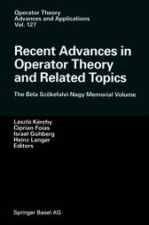 Recent Advances in Operator Theory and Related Topics by Laszlo Kerchy