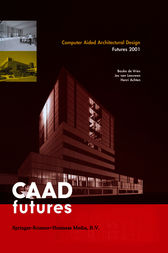 Computer Aided Architectural Design Futures 2001 by Bauke de Vries