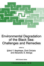 Environmental Degradation of the Black Sea: Challenges and Remedies by Sükrü T. Besiktepe