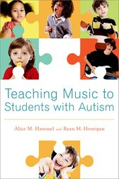 Teaching Music to Students with Autism by Alice M. Hammel