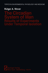 The Circadian System of Man by R.A. Wever