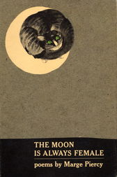 Moon Is Always Female by Marge Piercy