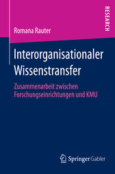 Interorganisationaler Wissenstransfer by Romana Rauter