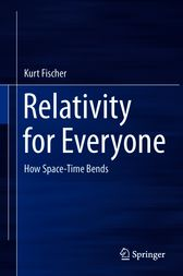 Relativity for Everyone by Kurt Fischer
