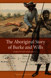 The Aboriginal Story of Burke and Wills by Ian Clark