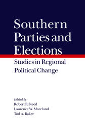 Southern Parties and Elections by Robert P. Steed