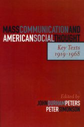 Mass Communication and American Social Thought by John Durham Peters