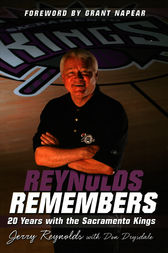 Reynolds Remembers: 20 Years with the Sacramento Kings by Jerry Reynolds