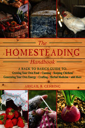 The Homesteading Handbook by Abigail R. Gehring