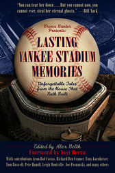 Lasting Yankee Stadium Memories by Alex Belth