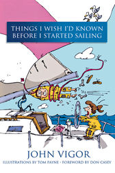 Things I Wish I'd Known Before I Started Sailing by John Vigor