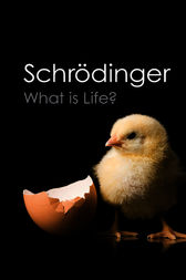What is Life? by Erwin Schrodinger