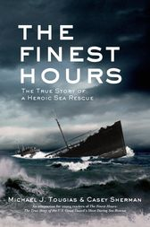 The Finest Hours (Young Readers Edition): The True Story of a Heroic Sea Rescue
