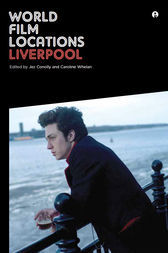 World Film Locations: Liverpool by Jez Conolly