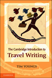 The Cambridge Introduction to Travel Writing by Tim Youngs