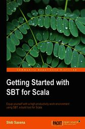 Getting Started with SBT for Scala by Shiti Saxena
