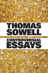 Controversial Essays Ebook By Thomas Sowell   Controversial Essays By Thomas Sowell Science Vs Religion Essay also Thesis Statement In Essay  How To Write An Essay For High School