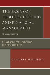 The Basics of Public Budgeting and Financial Management by Charles E. Menifield
