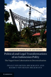 Political and Legal Transformations of an Indonesian Polity by Franz von Benda-Beckmann
