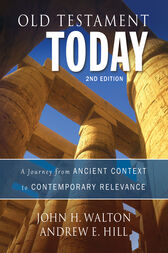 Old Testament Today, 2nd Edition by John H. Walton