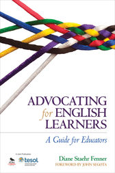 Advocating for English Learners by Diane Staehr Fenner