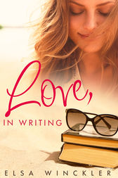 Love, In Writing by Elsa Winckler