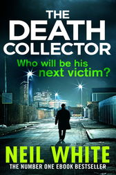 The Death Collector by Neil White