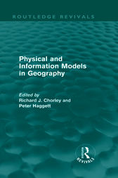 Physical and Information Models in Geography (Routledge Revivals) by Richard J. Chorley