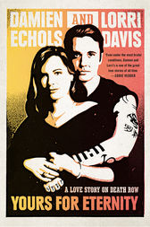 Yours for Eternity by Damien Echols