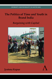 The Politics of Time and Youth in Brand India by Jyotsna Kapur