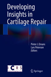 Developing Insights in Cartilage Repair by Pieter J. Emans