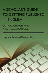 A Scholar's Guide to Getting Published in English by Mary Jane Curry