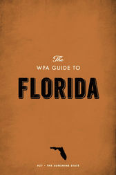 The WPA Guide to Florida by Federal Writers' Project