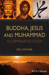 Buddha, Jesus and Muhammad by Paul Gwynne