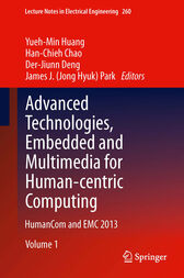 Advanced Technologies, Embedded and Multimedia for Human-centric Computing by Yueh-Min Huang