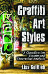 Graffiti Art Styles: A Classification System and Theoretical Analysis
