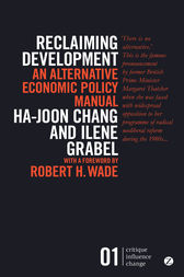 Reclaiming Development by Ha-Joon Chang