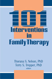 101 Interventions in Family Therapy by Thorana S Nelson