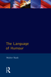 The Language of Humour by Walter Nash